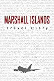 Marshall Islands Travel Diary: Travel and vacation diary for Marshall Islands. A logbook with important pre-made pages and many free sites for your ... For a present, notebook or as a parting gift