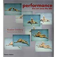 Performance: Live Art Since the 60s