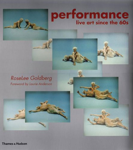 Performance: Live Art Since the '60s