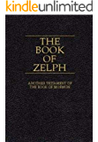 The Book of Zelph: Another Testament of the Book of Mormon