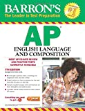 img - for Barron's AP English Language and Composition, 7th Edition book / textbook / text book