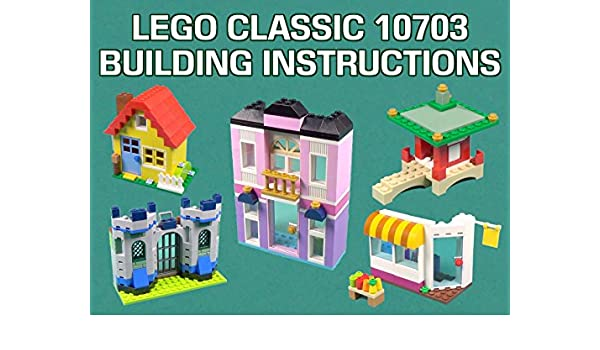 Amazon Watch Lego Classic 10703 Building Instructions Prime Video