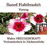 Wahre Freundschaft: Verbundenheit in Nächstenliebe | Saeed Habibzadeh