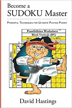 Become a SUDOKU Master: Powerful Techniques for Ultimate Playing Power: Volume 1 (Grid Games)