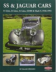 SS & Jaguar Cars: 1 1/2 Litre, 2 1/2 Litre, 3 1/2 Litre, SS100 & Mark V, 1936-1951