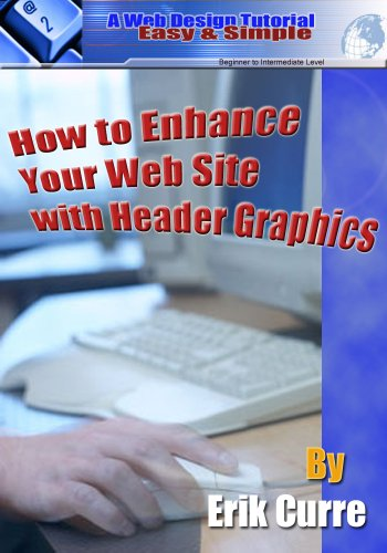 How to Enhance Your Web Site with Header Graphics