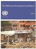 Millennium Development Goals Report 2009 (Includes the 2009 Progress Chart), United Nations Staff, 9211011965