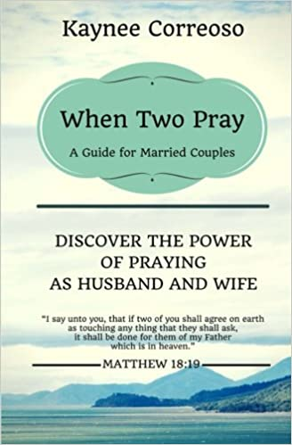 When Two Pray: Discover The Power of Praying as Husband and