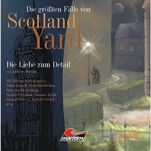 Die Liebe zum Detail (Die größten Fälle von Scotland Yard) Hörspiel