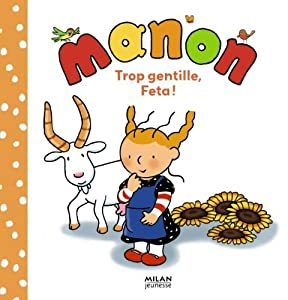 "Afficher ""Manon Trop gentille, Feta !"""