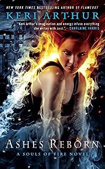 Ashes Reborn (A Souls of Fire Novel) by [Arthur, Keri]