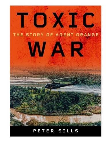 Toxic War: The Story of Agent Orange by Vanderbilt University Press