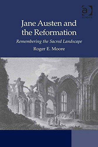 Jane Austen and the Reformation: Remembering the Sacred Landscape