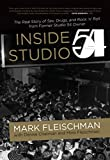 "Mark Fleischman, ""Inside Studio 54"" (Rare Bird Books, 2017)"