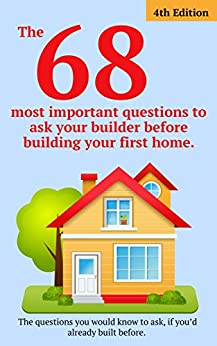 The 68 most important questions to ask your for Questions to ask a home builder