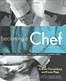 Becoming a Chef, Andrew Dornenburg and Karen Page, 0471152099