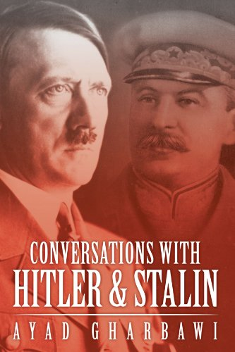 Conversations With Hitler & Stalin