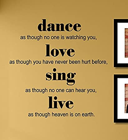 Amazoncom Dance As Though No One Is Watching You Love As Though