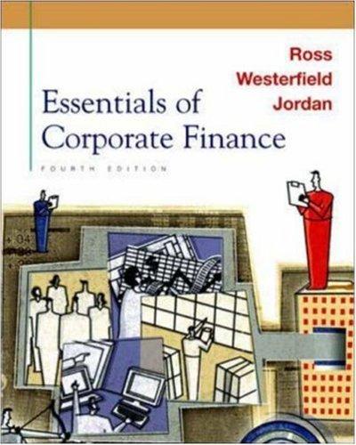Essentials of Corporate Finance by Ross, Stephen A., Westerfield, Randolph W, Jordan, Bradford [McGraw-Hill/Irwin,2003] [Hardcover] 4TH EDITION