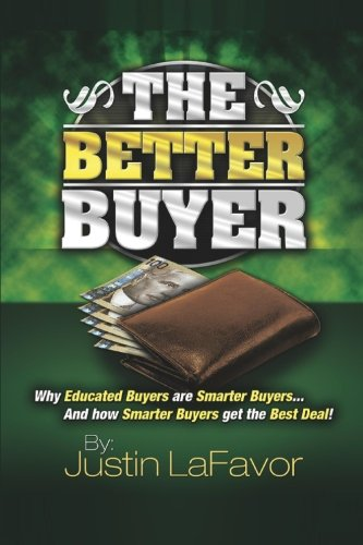 Download The Better Buyer: Why Educated Buyers Are Smarter Buyers...And How Smarter Buyers Get The Best Deal! (Volume 1) pdf