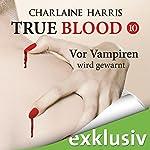Vor Vampiren wird gewarnt (True Blood 10)   Charlaine Harris