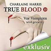 Vor Vampiren wird gewarnt (True Blood 10) | Charlaine Harris