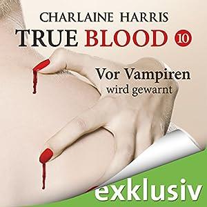 Vor Vampiren wird gewarnt (True Blood 10) Hörbuch
