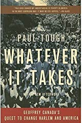 Paul Tough: Whatever It Takes : Geoffrey Canada's Quest to Change Harlem and America (Paperback); 2009 Edition Paperback