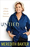 Untied: A Memoir of Family, Fame, and Floundering by Meredith Baxter front cover