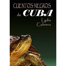 Cuentos negros de Cubas (Spanish Edition)