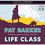 Life Class   Pat Barker