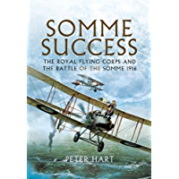 Somme Success: The Royal Flying Corps and the Battle of The Somme 1916 (English Edition)