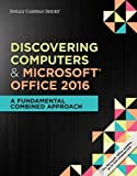 Shelly Cashman Series Discovering Computers & Microsoft Office 365 & Office 2016 1st Edition