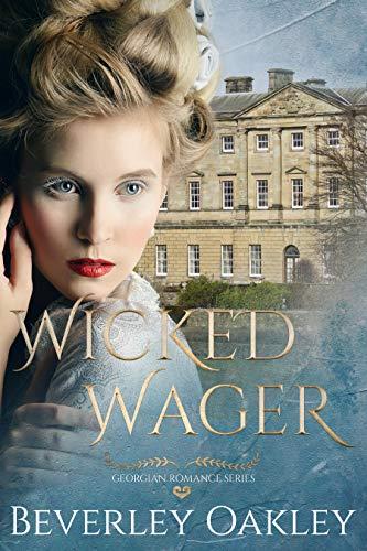 Wicked Wager: A Georgian Romance by [Oakley, Beverley]