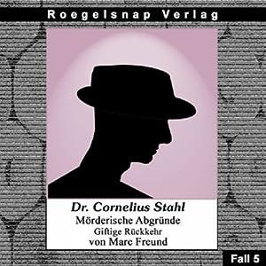 Giftige Rückkehr (Dr. Cornelius Stahl - Mörderische Abgründe 5) Hörbuch