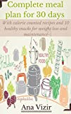 Complete 30 days meal plan: Meal planning ideas including weight loss resources and weight loss recipes