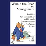 Winnie the Pooh on Management | Roger E. Allen