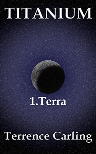 TITANIUM: Terra by [Carling, Terrence]