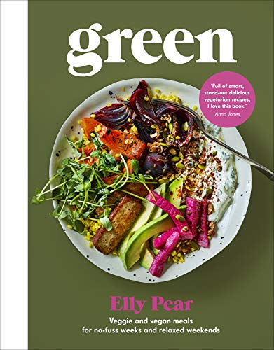 Green: Veggie and vegan meals for no-fuss weeks and relaxed weekends by Elly Pear (Curshen)
