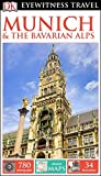 DK Eyewitness Travel Guide: Munich & the Bavarian Alps