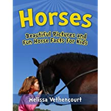 Horses: A Picture Book for Kids with Fun Horse Facts (A Horse Book For Girls and Boys)