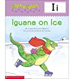 img - for AlphaTales (Letter I: Iguana on Ice): A Series of 26 Irresistible Animal Storybooks That Build Phonemic Awareness & Teach Each letter of the Alphabet book / textbook / text book