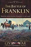 The Battle of Franklin: When the Devil had Full Possession of the Earth
