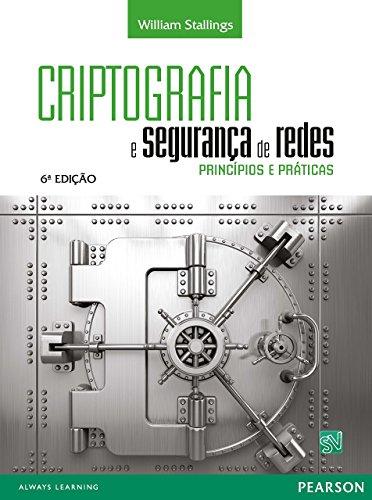Criptografia e Segurança de Redes. Princípios e Práticas