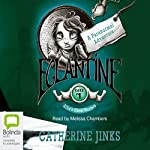 Eglantine: Allie's Ghost Hunters Case #1 | Catherine Jinks
