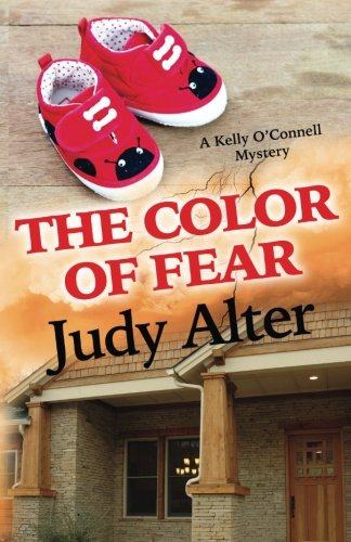 The Color of Fear: A Kelly O'Connell Mystery (Kelly O'Connell Mysteries) (Volume 7)