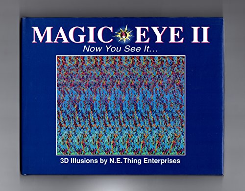 Magic Eye II, Now you see it ... 3D illusions by N.E. Thing Enterprises