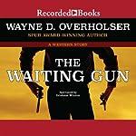 The Waiting Gun: A Western Story   Wayne D. Overholser