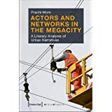 Actors & Networks in the Megacity: A Literary Analysis of Urban Narratives