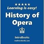 History of Opera    IntroBooks